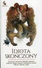Idiota skończony. Antologia - okładka książki