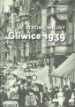 W stronę wojny. Gliwice 1939 - okładka książki