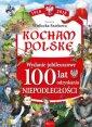 Kocham Polskę Kocham Polskę Wydanie - okładka książki