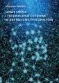 Nowe media i technologie cyfrowe - okładka książki