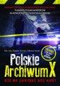 Polskie Archiwum X. Nie ma zbrodni - okładka książki