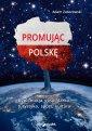 Promując Polskę. Dyplomacja, gospodarka, - okładka książki